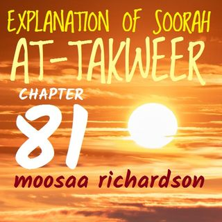 Tafseer of Soorah at-Takweer