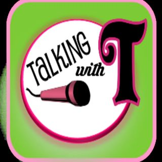 Talking with T  6.7.2017