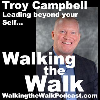 038 Troy Campbell––Leading beyond the Self…