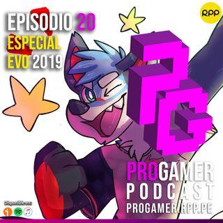"Episodio 20: Un programa ""especial"": EVO 2019"