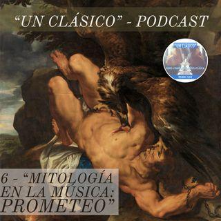 """6 - """"Mitología y Música: PROMETEO"""""""