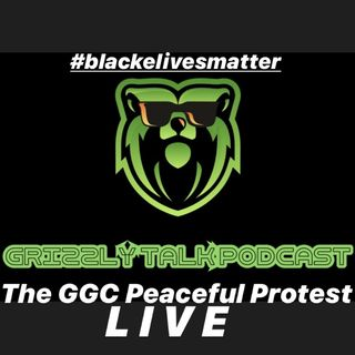 Grizzly Talk Podcast presents The GGC Peaceful Protest Live