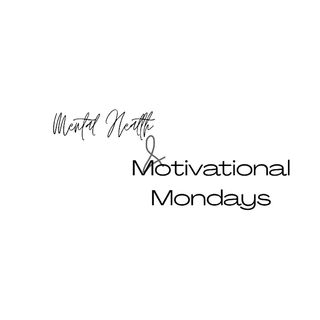 Mental Health And Motivational Mondays