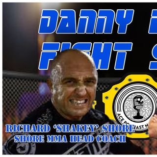 Richard 'Shakey' Shore | SMMA Head Coach | UFC Results & News Round Up | Danny Batten Fight Show #92