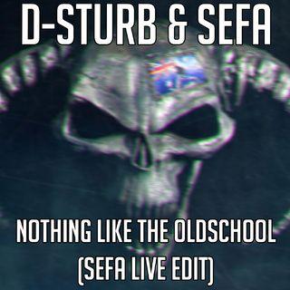 Nothing Like The Oldschool (Sefa Live Edit)