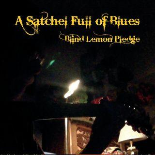 Blind Lemon Pledge - A Satchel Full of Blues