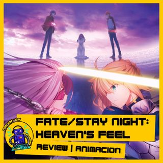 Fate stay night - Heaven's Feel | Review anime | 7 de abril