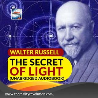 The Science Of Light By Walter Russell (Unabridged Illustrated Audiobook)