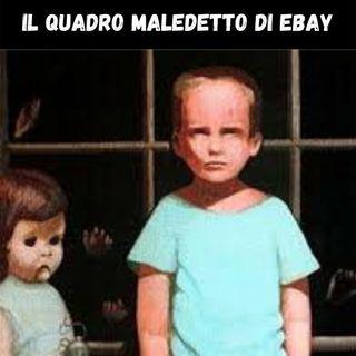 il quadro MALEDETTO di ebay - CreepyPasta ITALIANE