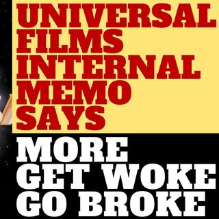 MORE GET WOKE GO BROKE FROM HOLLYWOOD