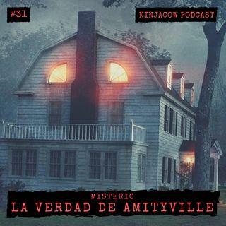 #31 - La verdad de Amityville