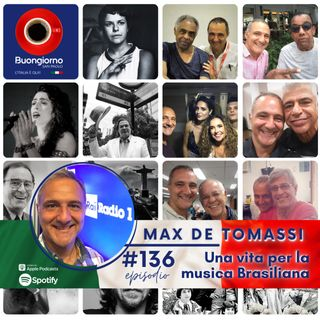 #136 Max de Tomassi - Una vita per la musica brasiliana