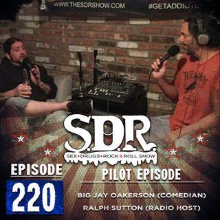 Big Jay Oakerson & Ralph Sutton - The Pilot Episode