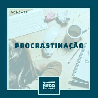 #24 - Procrastinação