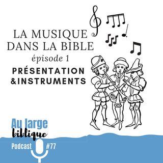 #77 La musique dans la Bible - ép. 01 Présentation
