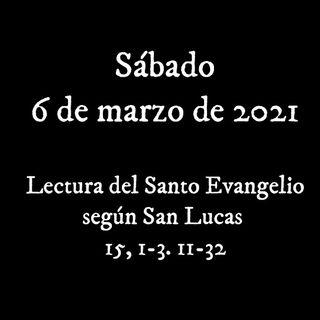 Evangelio para el sábado 6 de marzo de 2021