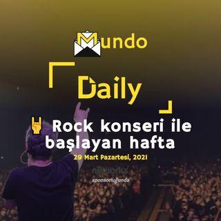🤘 Rock konseri ile başlayan hafta