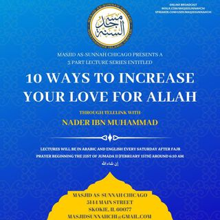 10 Ways to Increase Your Love for Allah - Nader Ibn Muhammad