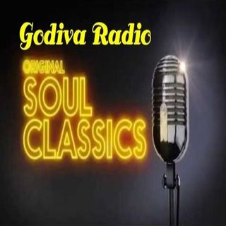 16th August 2018 Classic Soul Hits on Godiva Radio.