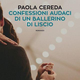 """Paola Cereda """"Confessioni audaci di un ballerino di liscio"""""""