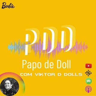 Papo de Doll 002 - Depois de adulto passou a fazer toda a diferença (Com ViktorDDolls)