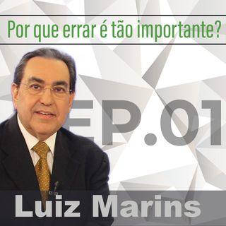 """Ep.01 - """"Por que errar é tão importante - Prof. Marins"""""""
