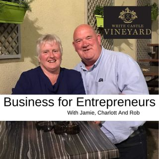 Business for entrepreneurs with Rob from White Castle Vineyard