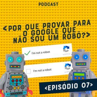 Por que provar para o Google que não sou um robô?