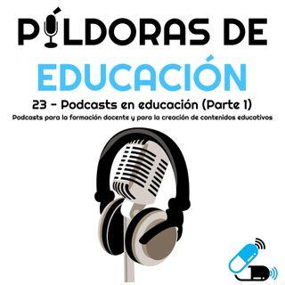 PDE23 - Podcasts en Educación (Parte 1): Podcasts para la formación docente y para la creación de contenidos educativos