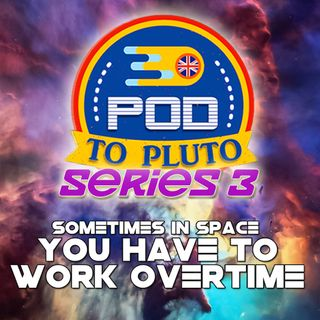 Pod To Pluto: Series 3 - Coming Soon!