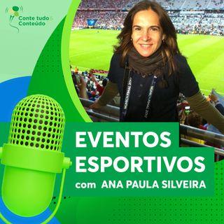 Episodio 1 - Eventos Esportivos - Ana Paula Silveira