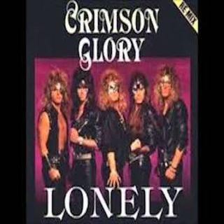 Episode 1: Lonely, by Crimson Glory