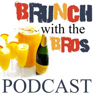 "Brunch with The Bros Episode 3 ""Haters love commenting on everything..."""