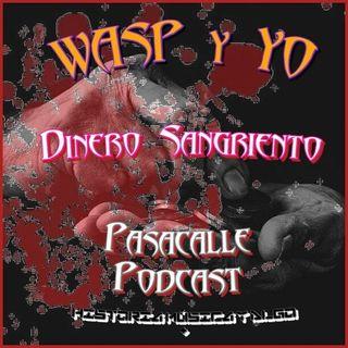 44 - WASP y YO - EP 04 (Dinero Sangriento)