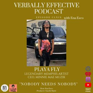"EPISODE CLXIX | ""NOBODY NEEDS NOBODY"" w/ PLAYA FLY"