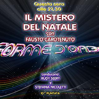 Forme d'Onda - Fausto Carotenuto - Il mistero del Natale - 13-12-2018