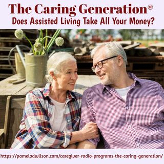 Caregivers Ask: Does Assisted Living Take All Your Money?