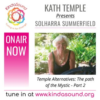 Solharra Summerfield: Path of the Mystic, Part 2 (Temple Alternatives with Kath Temple)