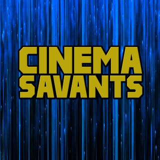 Cinema Savants - October 22, 2018