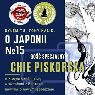O Japonii №15 + Chie Piskorska (w którym dzielimy się wrażeniami z Bunkasai i mówimy o nowym japonizmie)