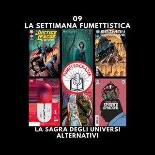 09 - La Settimana Fumettistica - La sagra degli universi alternativi