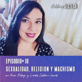 Sexualidad, Religión y Machismo | Hablemos SEXTECH 10