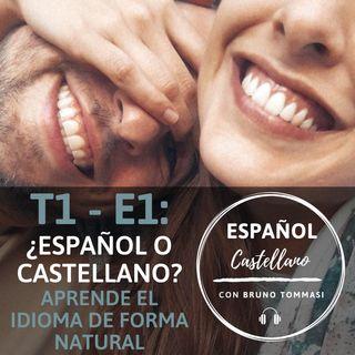 T1.E1: ¿Español o Castellano? Aprendé el idioma de forma natural