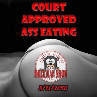 Tuesday 8/12-Court Approved Ass Eating