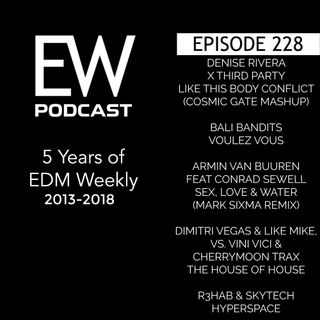 EDM Weekly Episode 228