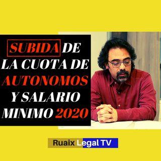 Cuota de Autonomos 2020 | Subida del salario minimo y cotizacion a la seguridad social | Abogado