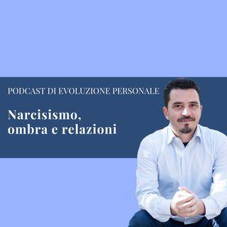 Episodio 60 - Narcisismo, ombra e relazioni