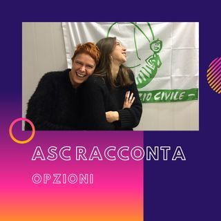 "ASC RACCONTA - ""Opzioni"""