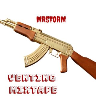 Mr5torm Venting Mixtape