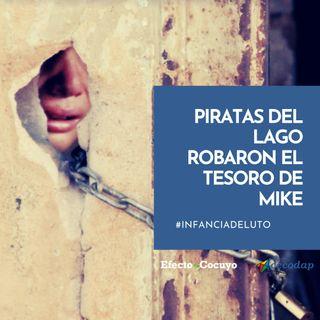 Piratas del Lago robaron el tesoro de Mike